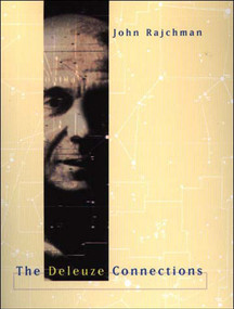 The Deleuze Connections by John Rajchman, 9780262681209