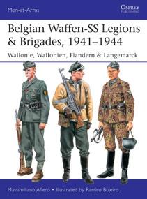 Belgian Waffen-SS Legions & Brigades, 1941-1944 (Wallonie, Wallonien, Flandern & Langemarck) by Massimiliano Afiero, Ramiro Bujeiro, 9781472844316