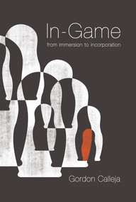 In-Game (From Immersion to Incorporation) by Gordon Calleja, 9780262015462