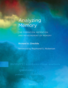 Analyzing Memory (The Formation, Retention, and Measurement of Memory) by Richard A. Chechile, 9780262038423