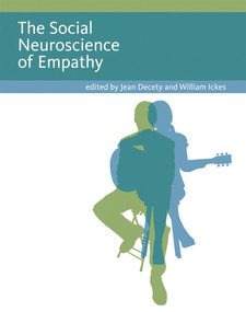 The Social Neuroscience of Empathy by Jean Decety, William Ickes, 9780262515993