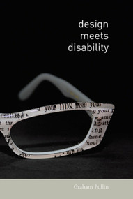 Design Meets Disability by Graham Pullin, 9780262516747
