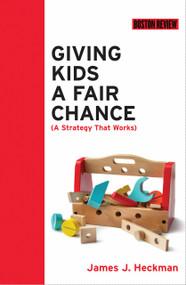Giving Kids a Fair Chance by James J. Heckman, 9780262535052