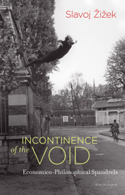 Incontinence of the Void (Economico-Philosophical Spandrels) by Slavoj Zizek, 9780262537063