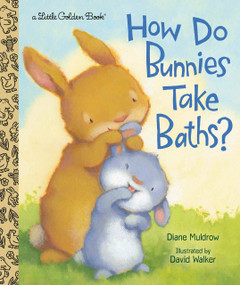 How Do Bunnies Take Baths? by Diane Muldrow, David Walker, 9780593127773