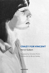 Crazy for Vincent by Herve Guibert, Bruce Hainley, 9781584351993