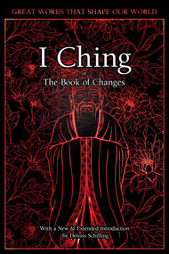 I Ching (The Book of Changes) - 9781839641497 by Dennis Schilling, 9781839641497