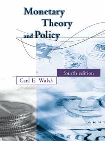 Monetary Theory and Policy, fourth edition by Carl E. Walsh, 9780262035811