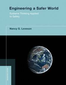 Engineering a Safer World (Systems Thinking Applied to Safety) by Nancy G. Leveson, 9780262533690