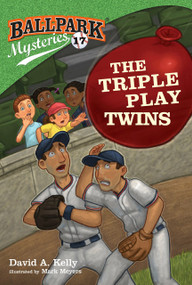 Ballpark Mysteries #17: The Triple Play Twins by David A. Kelly, Mark Meyers, 9780593126240