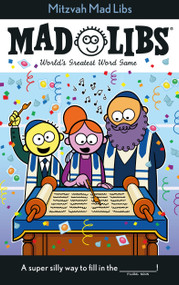 Mitzvah Mad Libs (World's Greatest Word Game) by Irving Sinclair, 9780593222621