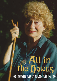 All in the Downs (Reflections on Life, Landscape, and Song) by Shirley Collins, Stewart Lee, 9781907222412