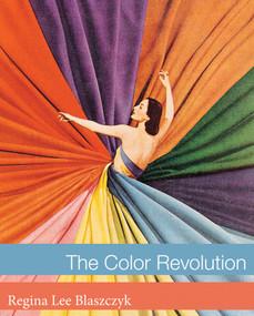 The Color Revolution by Regina Lee Blaszczyk, 9780262017770