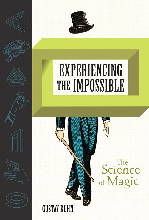 Experiencing the Impossible (The Science of Magic) by Gustav Kuhn, 9780262039468