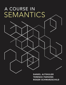 A Course in Semantics by Daniel Altshuler, Terence Parsons, Roger Schwarzschild, 9780262042772