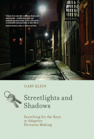 Streetlights and Shadows (Searching for the Keys to Adaptive Decision Making) by Gary A. Klein, 9780262516723