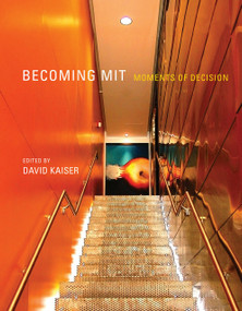 Becoming MIT (Moments of Decision) by David Kaiser, 9780262518154