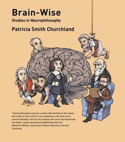 Brain-Wise (Studies in Neurophilosophy) by Patricia S. Churchland, 9780262532006