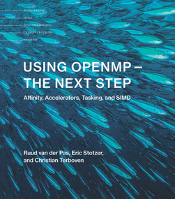 Using OpenMP-The Next Step (Affinity, Accelerators, Tasking, and SIMD) by Ruud Van Der Pas, Eric Stotzer, Christian Terboven, 9780262534789
