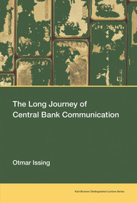 The Long Journey of Central Bank Communication by Otmar Issing, 9780262537858