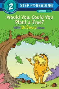 Would You, Could You Plant a Tree? With Dr. Seuss's Lorax - 9780593306178 by Todd Tarpley, 9780593306178