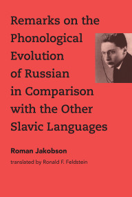 Remarks on the Phonological Evolution of Russian in Comparison with the Other Slavic Languages by Roman Jakobson, Ronald F. Feldstein, 9780262038690