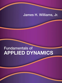 Fundamentals of Applied Dynamics by James H. Williams, Jr., 9780262039710