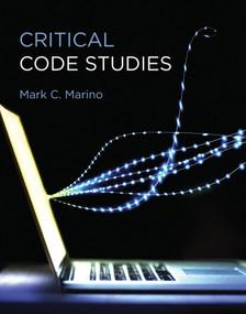 Critical Code Studies by Mark C. Marino, 9780262043656