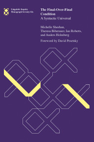The Final-Over-Final Condition (A Syntactic Universal) by Michelle Sheehan, Theresa Biberauer, Ian Roberts, Anders Holmberg, David Pesetsky, 9780262534161