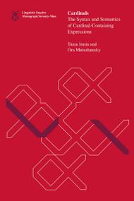 Cardinals (The Syntax and Semantics of Cardinal-Containing Expressions) by Tania Ionin, Ora Matushansky, 9780262535786
