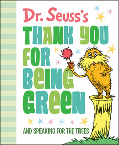 Dr. Seuss's Thank You for Being Green: And Speaking for the Trees by Dr. Seuss, 9780593123294