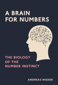 A Brain for Numbers (The Biology of the Number Instinct) by Andreas Nieder, 9780262042789