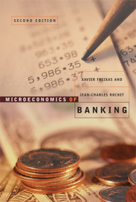 Microeconomics of Banking, second edition by Xavier Freixas, Jean-Charles Rochet, 9780262062701