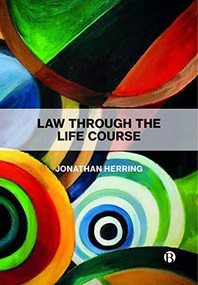 Law Through the Life Course by Jonathan Herring, 9781529204681