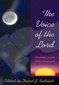 Voice of the Lord (Messianic Jewish Daily Devotional) by David J Rudolph, 9781880226704