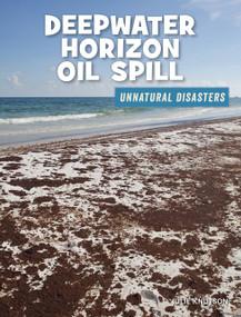 Deepwater Horizon Oil Spill - 9781534181885 by Julie Knutson, 9781534181885