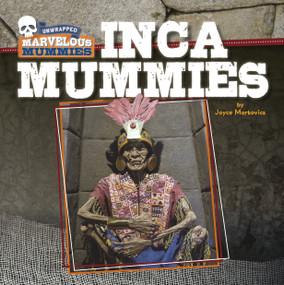 Inca Mummies by Joyce Markovics, 9781534182141