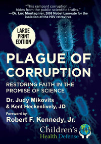 Plague of Corruption (Restoring Faith in the Promise of Science) - 9781510763388 by Judy Mikovits, Kent Heckenlively, Robert Jr. F. Kennedy, 9781510763388