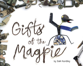 Gifts of the Magpie by Sam Hundley, 9781684462148