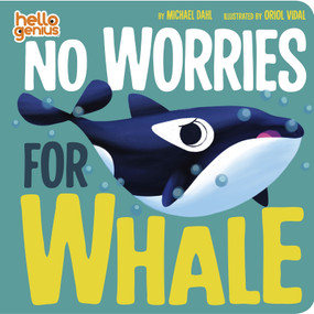 No Worries for Whale by Michael Dahl, Oriol Vidal, 9781684462834
