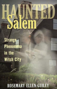 Haunted Salem (Strange Phenomena in the Witch City) by Visionary Living, Inc., 9780811707565