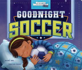 Goodnight Soccer - 9781684362318 by Michael Dahl, Christina E. Forshay, 9781684362318