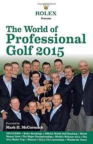 The World of Professional Golf 2015 by Rolex / IMG, 9781780976105