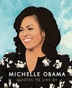 Michelle Obama: Quotes to Live by by Books Carlton, 9781787392908