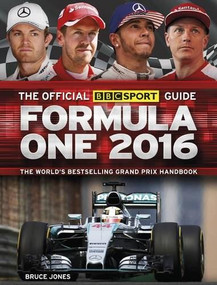 The Official BBC Sport Guide: Formula One 2016 by Jones Bruce, 9781780977485