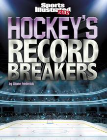 Hockey's Record Breakers - 9781515737629 by Shane Frederick, 9781515737629