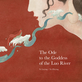 Ode to the Goddess of the Luo River by Ye Luying, Yu Zhiying, 9789888341948