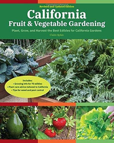 California Fruit & Vegetable Gardening, 2nd Edition (Plant, grow, and harvest the best edibles for California Gardens) - 9780760370407 by Claire Splan, 9780760370407
