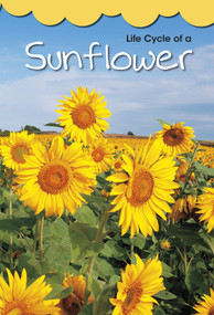 Life Cycle of a Sunflower - 9781484627938 by Angela Royston, 9781484627938