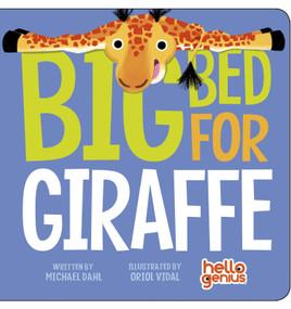 Big Bed for Giraffe by Michael Dahl, Oriol Vidal, 9781479557912